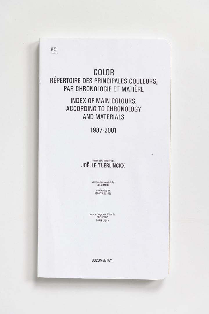 #Livrets Documenta 11: 5 - Color repertoire des principales couleurs, par chronologie te materiere index of main colours, according to chronoly and materials 1987-2001