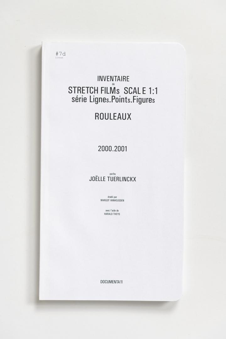 #Livrets Documenta 11: 7d - Inventaire de STRETCH FILMs SCALE 1:1 serie LIGNEs.PINTs.FIGUREs ROULEAUX 200.2001