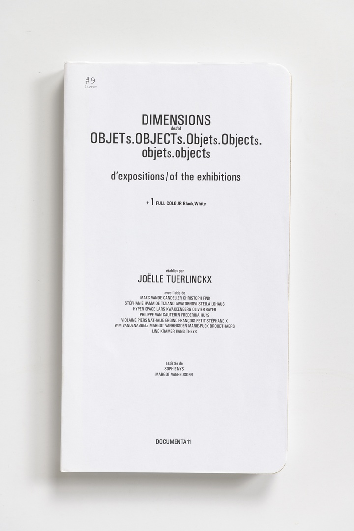 #Livrets Documenta 11: 9 - Demensions des/of OBJETs.OBJECTs.Objets.Objects.objets.objects d'expositions/of the exhibitions + 1 full colour Black/White
