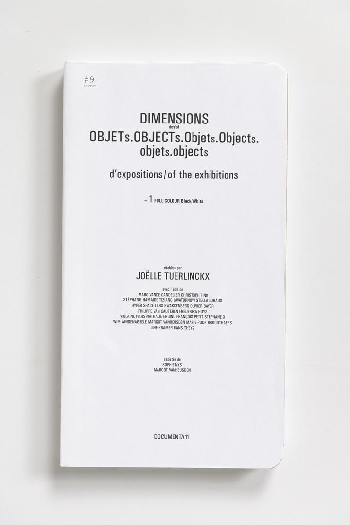 #Livrets Documenta 11: 9 - Demensions des/of OBJETs.OBJECTs.Objets.Objects.objets.objects d'expositions/of the exhibitions + 1 full colour Black/White