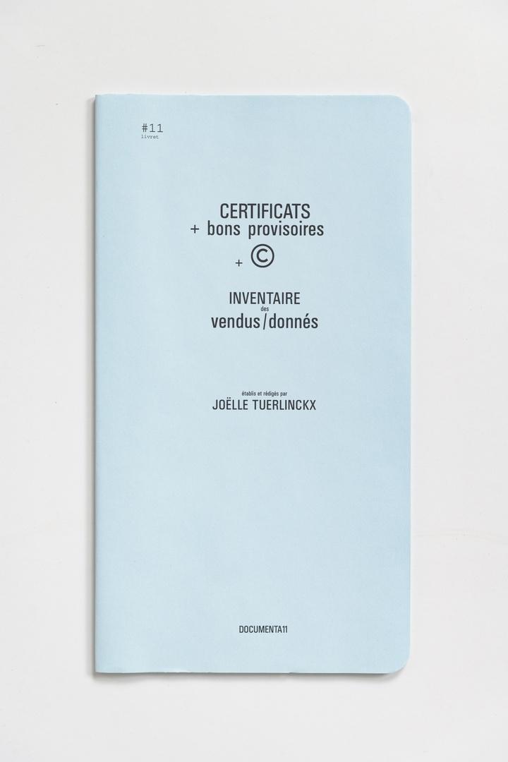 #Livrets Documenta 11: 11 - CERTIFICATS + bons provisoires + C inventaire des vendus/donnes