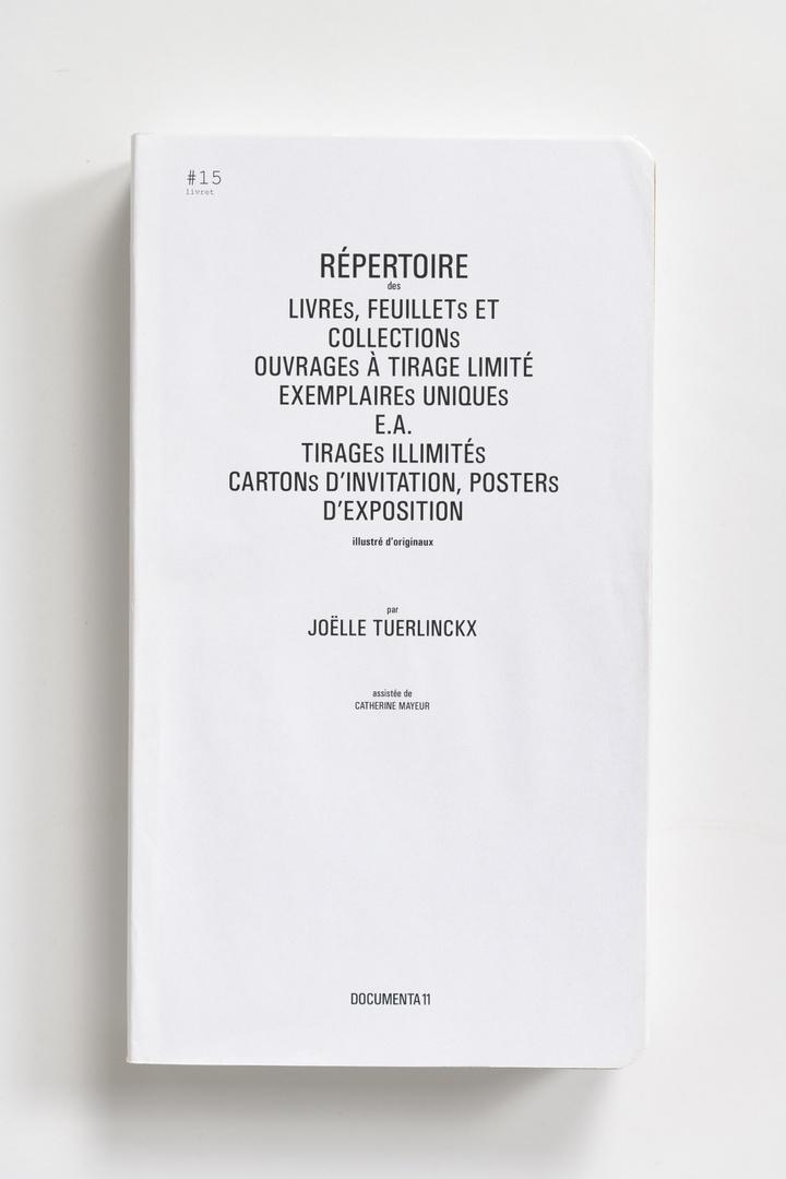 """#Livrets Documenta 11: 15 - REPERTOIRE des LIVREs, FEUILLETs ET COLLECTIONs OUVRAGES A TIRAGE LIMITE EXEMPLAIREs UNIQUEs E.A. TIRAGEs ILLIMITEs CARTONs D'INIVITATION, POSTERs D""""EXPOSITION"""