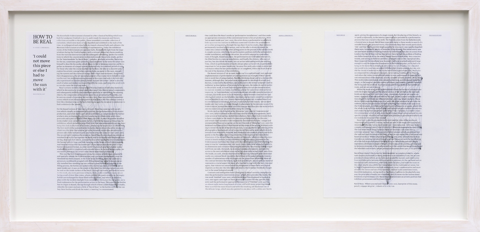 Where you end and I begin: ''How to be real.' (Navid Nuur, where you end and I begin 2008-2010, laserprint of this essay, pencil, AA paper, 80 gr/m², 3 sheets of 21 x 29,7 cm) Uit: The value of void. Door: Andrea Linnenkohl.